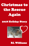 Christmas to the Rescue Again Holiday Story
